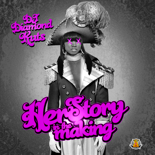 DJ Diamond Kuts (@DJDiamondKuts) – Herstory In The Making (Mixtape)