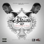 The Best of Spade-O (Double Disc Mixtape) Presented by @YOUNGBOB_HSR
