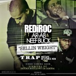 RediRoc (@RediRoc215) – Sellin Weight Ft @ARAB_TGOP & @Neef_Buck
