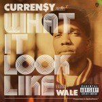 Curren$y – What It Look Like Ft. Wale