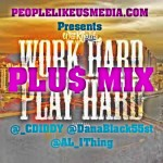 #1ThingWednesday @_CDiddy x @DanaBlack55st x @AL_1Thing – Word Hard Play Hard