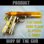 Produkt (@Produkt215) – Way of The Gun Ft. @DanaBlack55st @AL_1Thing & @_CDiddy