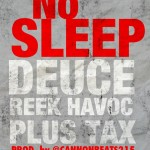 @DBlockDeuce x @Reek_HavocUPT x @Plus_Tax – No Sleep (Prod by @CannonBeats215)