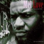Mel Love (@MEL_LOVE215) – The Silencer (Mixtape)