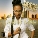 Teairra Mari (@Teairra_Mari) – Unfinished Business (Mixtape) (Hosted by @DJScream)