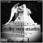 "Tony Del Freshco (@TonyDelFreshco) and AC Gutta (Ace_Gutta) ""Quality.Over.Quantity"" (MixTape) (@HHRFD)"