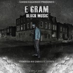E Gram (@therealegram) – Block Music (Mixtape) (Hosted by @JahlilBeats)
