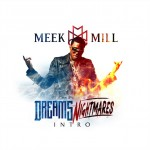 Meek Mill (@MeekMill) – Intro (Dreams and Nightmares) (Prod by @TheBeatBully)