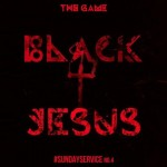 Game (@TheGame) – Black Jesus (Prod by @TheRealSap)