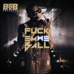 B.o.B – Fuck Em We Ball (Mixtape)