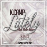 K Camp (@KCamp427) Ft. Tasha Catour (@TashaCatour) – Lately