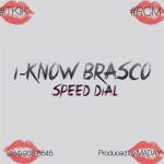 I-Know Brasco – Speed Dial (Prod by Maday)