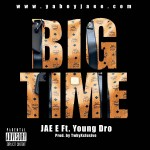 JAE E (@yaboyjaee) – Big Time Ft. Young Dro (@DroPolo) (Prod. by @TwhyXclusive)