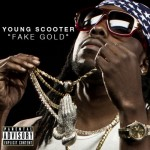 Young Scooter – Fake Gold (Prod. by Zaytoven)