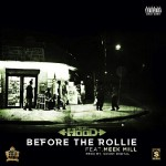 Ace Hood x Meek Mill – Before The Rollie (Prod. by Sonny Digital)