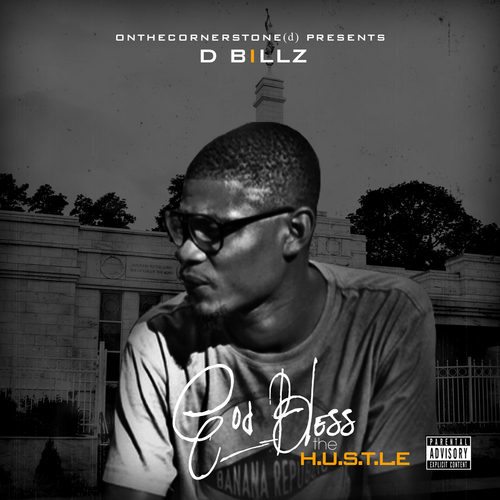 D Billz God Bless The Hustle front large D Billz   God Bless The H.U.S.T.L.E (Mixtape)