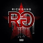 Rich Gang – Panties To The Side Ft. Bow Wow, French Montana, Tyga & Gudda Gudda