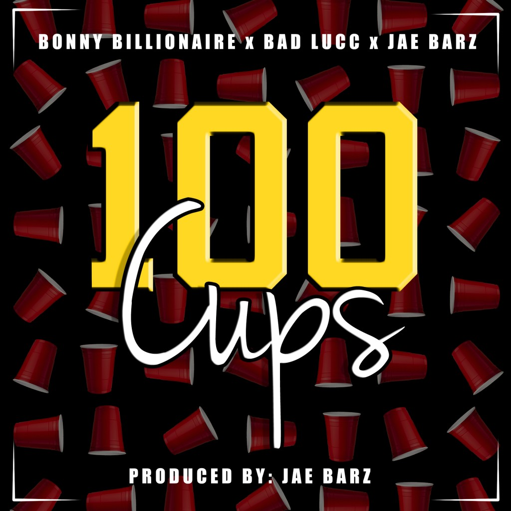 bonny-billionaire-bad-lucc-jae-barz-100-cups.jpeg