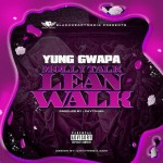 Yung Gwapa – Molly Talk, Lean Walk (Prod. by Zaytoven)