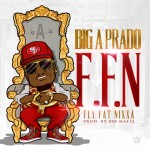 Big A Prado – Fly Fat Nixxa (Prod. by 808 Mafia)