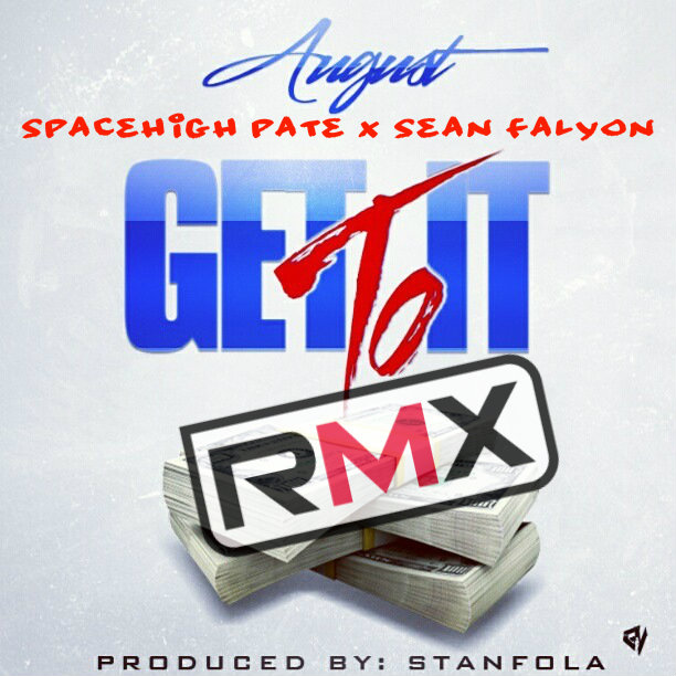 August   Get To It (Remix) Ft. Sean Falyon & Pate