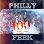 Philly Feek – 100 (Prod by. The Crucifier)