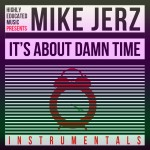 Mike Jerz – It's About Damn Time: Instrumentals (Mixtape)