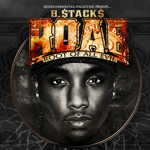 B tack Roae root Of All Evil front large B.Stacks   R.O.A.E. (Root Of All Evil) (Mixtape) (Hosted by Don Cannon)