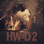 Nasty Na – Hardwork And Dedication Vol 2 (On The Road To Glory) (Mixtape)
