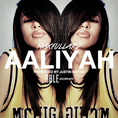 artworks 000057439373 ialgwb t500x500 Max Fullard   Aaliyah (Prod. By Justin Battle)