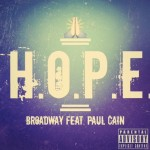 Broadway – H.O.P.E. Ft. Paul Cain
