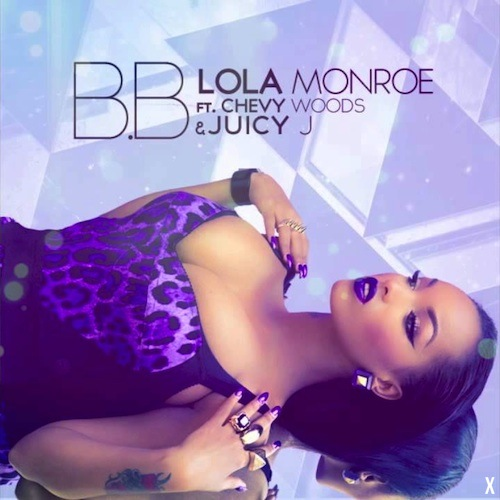 hedFrpR Lola Monroe – B.B. Ft. Chevy Woods & Juicy J