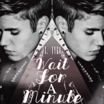 Justin Bieber – Wait For A Minute Ft. Tyga