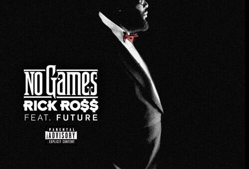 Rick Ross – No Games Ft Future (Prod by J.U.S.T.I.C.E. League)