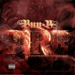 Bun B – Fire Ft. Rick Ross, 2 Chainz & Serani