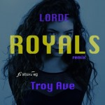 Troy Ave – Royals (Remix)
