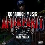 Dorrough – After Party (Remix) Ft. Tyga & Problem