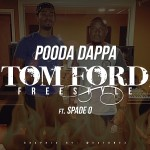 Pooda Dappa x Spade-O – Tom Ford Freestyle