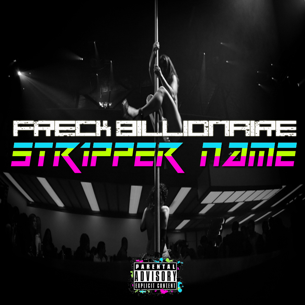 freck billionaire stripper name HHS1987 2013 Freck Billionaire   Stripper Name