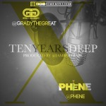 Grady The Great x Phene – 10 Years Deep