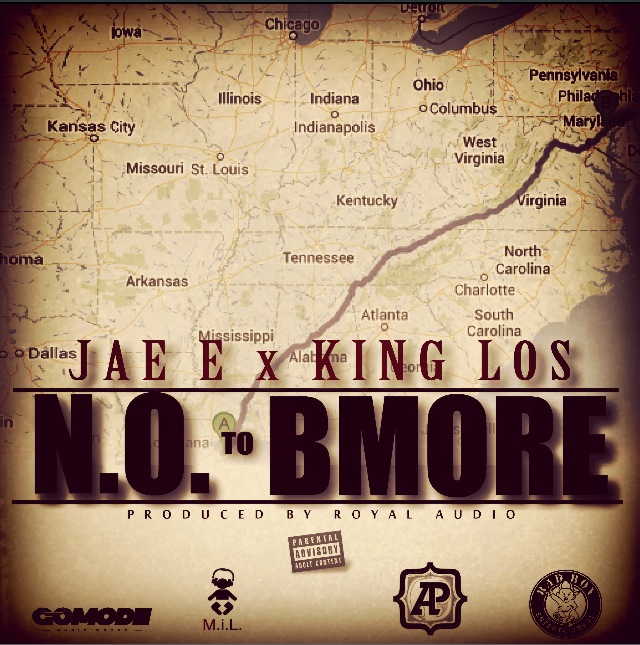 N.O. to Bmore Artwork  JAE E   N.O. to Bmore Feat. King Los (Prod. by Royal Audio)
