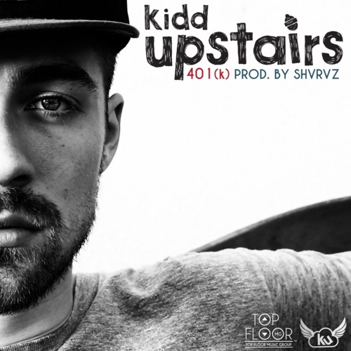 artworks 000063770060 291k9o t500x500 Kidd Upstairs   401 k (Audio)