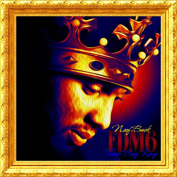 Neef Buck   Forever Do Me 6: Trash Bag King (Mixtape)