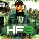 Young Drizz – Heroin Flow 3 (Mixtape)
