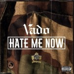 Vado – Hate Me Now Freestyle