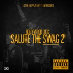 Hollywood Luck – Salute The Swag 2 (Mixtape)