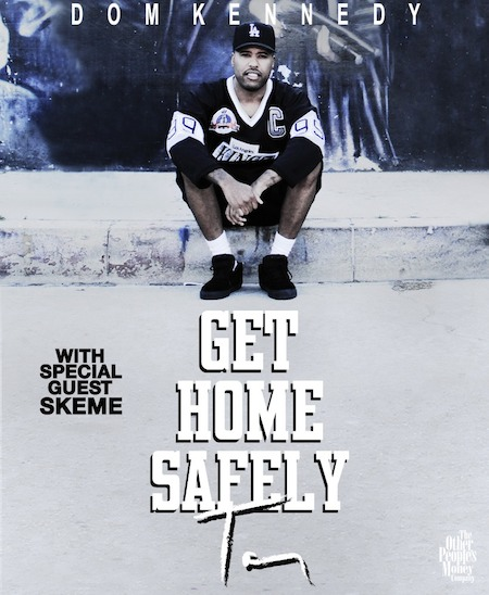 HuNQvTU Dom Kennedy Announces Get Home Safely Tour Featuring Skeme