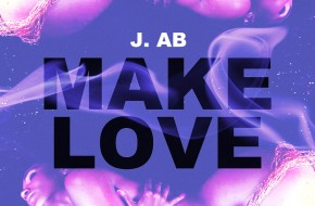 J. Ab – Make Love (Prod. Fox Gabanna)