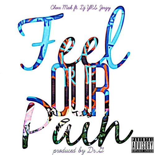 artworks 000065456567 05d17r t500x500 Chox Mak   Feel Our Pain Ft. DJ YRS Jerzy (Prod. By DR.G)