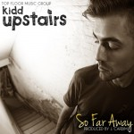 Kidd Upstairs – So Far Away (Produced By J. Cardim)